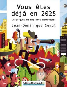 Jean-Dominique Séval, Vous êtes déjà en 2025